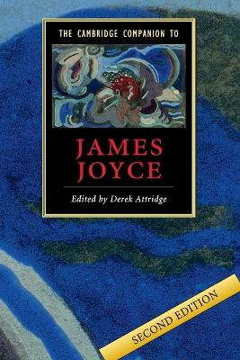The Cambridge Companion to James Joyce by Derek (University of York) Attridge