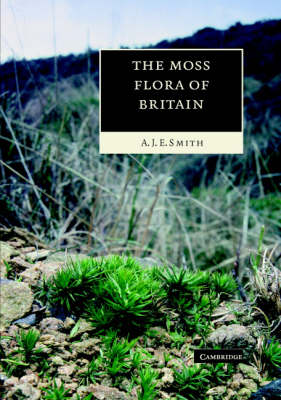 The Moss Flora of Britain and Ireland by A. J. E. Smith