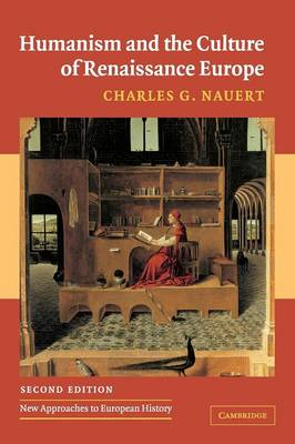 Humanism and the Culture of Renaissance Europe by Charles G. (University of Missouri, Columbia) Nauert