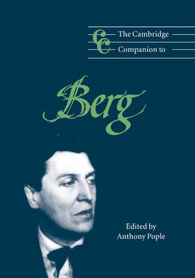 The Cambridge Companion to Berg by Anthony (University of Nottingham) Pople