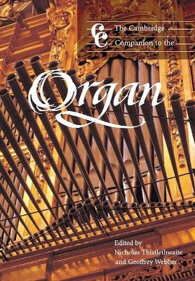The Cambridge Companion to the Organ by Nicholas Thistlethwaite