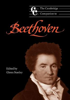 The Cambridge Companion to Beethoven by Glenn (University of Connecticut) Stanley