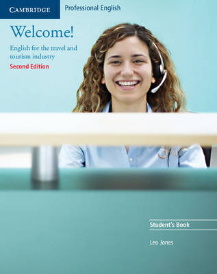 Welcome! Student's Book English for the Travel and Tourism Industry by Leo Jones