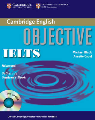 Objective IELTS Advanced Self Study Student's Book with CD ROM by Annette Capel, Michael Black