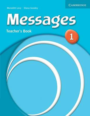 Messages 1 Teacher's Book by Meredith Levy, Diana Goodey