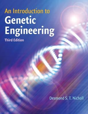 An Introduction to Genetic Engineering by Dr. Desmond S. T. Nicholl