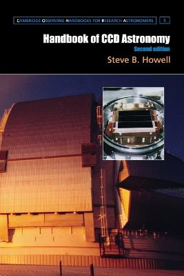 Handbook of CCD Astronomy by Steve B. (University of Arizona) Howell