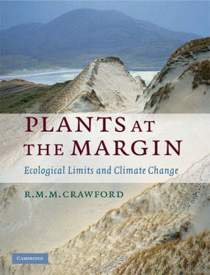 Plants at the Margin Ecological Limits and Climate Change by R. M. M. (University of St Andrews, Scotland) Crawford