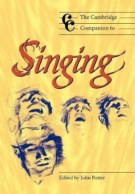 The Cambridge Companion to Singing by John (University of York) Potter