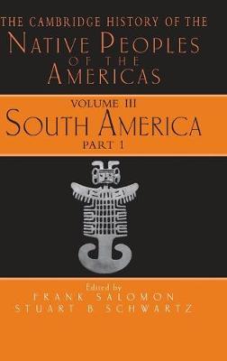 The The Cambridge History of the Native Peoples of the Americas The Cambridge History of the Native Peoples of the Americas South America by Frank Salomon
