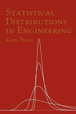 Statistical Distributions in Engineering by Karl V. Bury