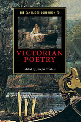 The Cambridge Companion to Victorian Poetry by Joseph (University of California, Los Angeles) Bristow