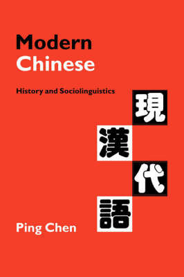 Modern Chinese History and Sociolinguistics by Ping (University of Queensland) Chen