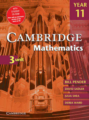 Cambridge 3 Unit Mathematics Year 11 with CD-ROM by Bill Pender, David Sadler, Julia Shea, Derek Ward