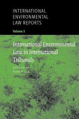 International Environmental Law Reports by Alice Palmer