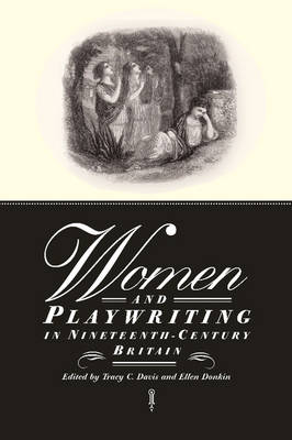 Women and Playwriting in Nineteenth-Century Britain by Tracy C. Davis