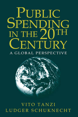 Public Spending in the 20th Century A Global Perspective by Vito (International Monetary Fund Institute, Washington DC) Tanzi, Ludger (European Central Bank, Frankfurt) Schuknecht