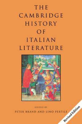 The Cambridge History of Italian Literature by Peter (University of Edinburgh) Brand