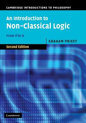 An Introduction to Non-Classical Logic From If to Is by Graham (University of Melbourne) Priest