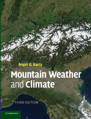 Mountain Weather and Climate by Roger G. (University of Colorado, Boulder) Barry