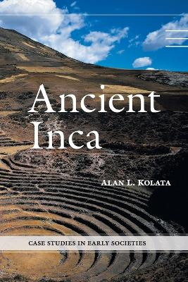 Ancient Inca by Alan L. (University of Chicago) Kolata