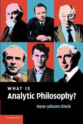 What is Analytic Philosophy? by Hans-Johann (Universitat Zurich) Glock