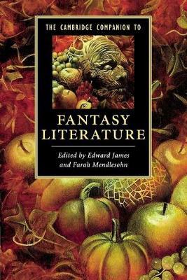 The Cambridge Companion to Fantasy Literature by Edward James