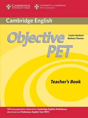 Objective PET Teacher's Book by Barbara Thomas, Louise Hashemi