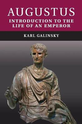 Augustus Introduction to the Life of an Emperor by Karl Galinsky