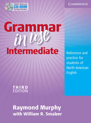 Grammar in Use Intermediate Student's Book without Answers with CD-ROM Reference and Practice for Students of North American English by Raymond Murphy