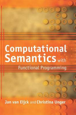 Computational Semantics with Functional Programming by Jan van Eijck, Christina Unger