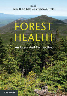 Forest Health An Integrated Perspective by John D. (State University of New York College of Environmental Science and Forestry) Castello