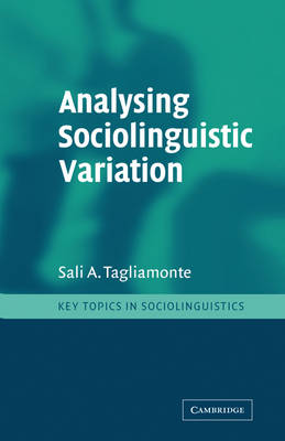 Analysing Sociolinguistic Variation by Sali A. Tagliamonte