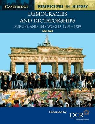 Democracies and Dictatorships Euorpe and the World 1919-1989 by Allan Todd