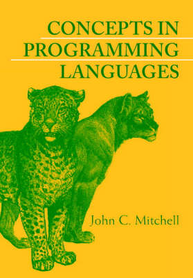 Concepts in Programming Languages by John C. (Stanford University, California) Mitchell