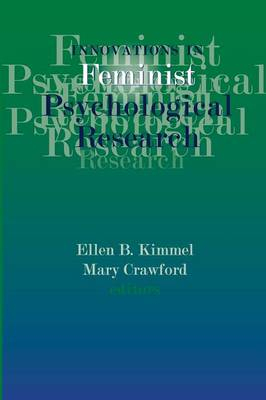 Innovations in Feminist Psychological Research by Ellen B. (University of South Florida) Kimmel