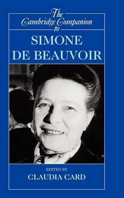 The Cambridge Companion to Simone de Beauvoir by Claudia (University of Wisconsin, Madison) Card