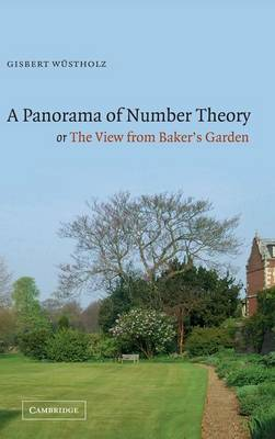 A Panorama of Number Theory or The View from Baker's Garden by Gisbert Wustholz