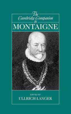 The Cambridge Companion to Montaigne by Ullrich (University of Wisconsin, Madison) Langer