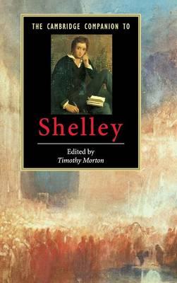 The Cambridge Companion to Shelley by Timothy (University of California, Davis) Morton