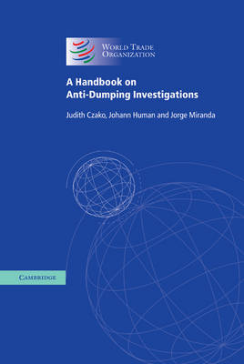 A Handbook on Anti-Dumping Investigations by Judith (World Trade Organization) Czako, Johann (World Trade Organization) Human, Jorge (World Trade Organization) Miranda