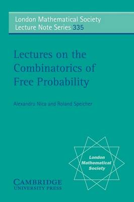 Lectures on the Combinatorics of Free Probability by Alexandru (University of Waterloo, Ontario) Nica, Roland (Queen's University, Ontario) Speicher
