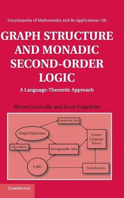 Graph Structure and Monadic Second-Order Logic A Language-Theoretic Approach by Bruno Courcelle, Joost Engelfriet