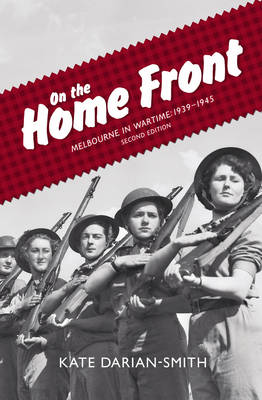 On the Home Front by Kate Darian-Smith