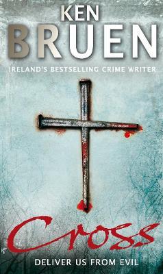 Cross by Ken Bruen