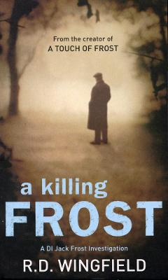 A Killing Frost by R D Wingfield