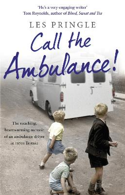 Call the Ambulance! by Les Pringle