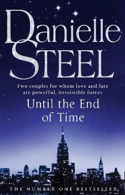 Until the End of Time by Danielle Steel