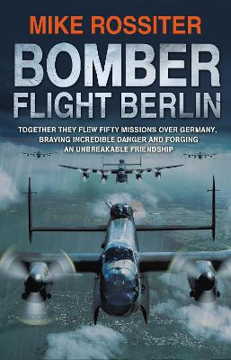 Bomber Flight Berlin by Mike Rossiter