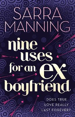 Nine Uses for an Ex-Boyfriend by Sarra Manning
